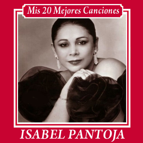 20141228213526-isabel-pantoja-mis-20-mejores-canciones.jpg