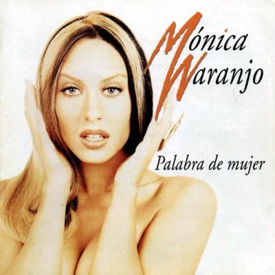 20110419203939-monica-naranjo-palabra-de-mujer-frontal.jpg