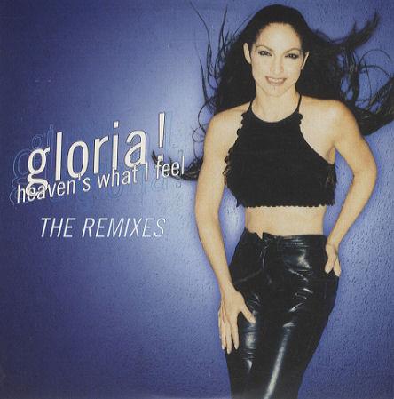 GLORIA ESTEFAN-HEAVEN'S WHAT I FEEL