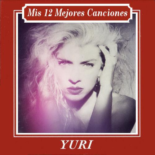 20141206070517-yuri-mis-30-mejores-canciones.jpg