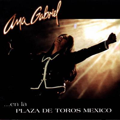 20150317062650-ana-gabriel-en-la-plaza-de-toros-mexico-frontal.jpg
