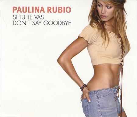 PAULINA RUBIO-PAULINA/BORDER GIRL (SENCILLOS)